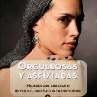 Orgullosas y asfixiadas: mujeres que abrazan o huyen del judaismo ultraortodoxo