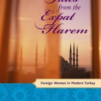 Tales from the expat harem: foreign women in modern Turkey