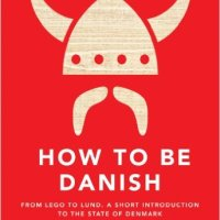 How to be Danish: a short journey into the mysterious heart of Denmark