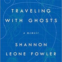 Traveling with ghosts, a memoir