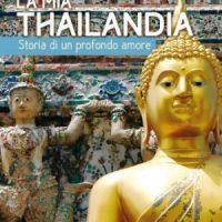 La mia Thailandia - Storia di un profondo amore