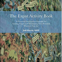 The Expat Activity Book: 20 Personal Development Exercises for Gaining Insight and Maximizing Your Potential Wherever You Are