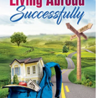 Living Abroad Successfully: What, Where, When, How