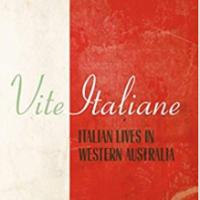 Vite Italiane: Italian lives in Western Australia