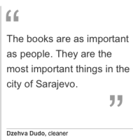 The love of books: the brave librarians of Sarajevo