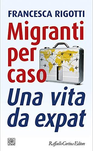 migranti per caso