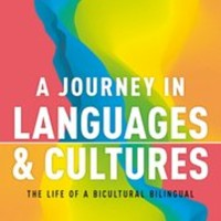 A Journey in Languages and Cultures - The Life of a Bicultural Bilingual