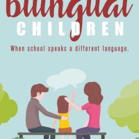 Raising bilingual children: when school speaks a different language