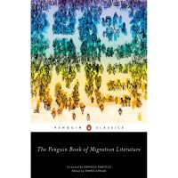 The Penguin Book of migration literature: departures, arrivals, generations, returns